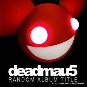 Cover - Deadmau5: Random Album Title