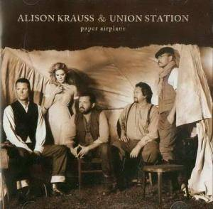 Alison Krauss & Union Station: Paper Airplane - Cover