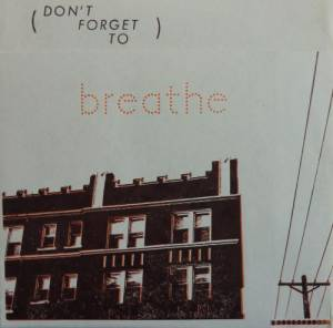 Cover - Promise Ring, The: (Don't Forget To) Breathe