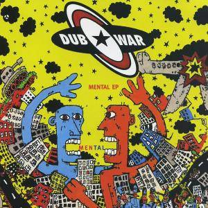 Cover - Dub War: Mental EP