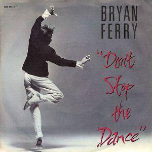 Bryan Ferry: Don't Stop The Dance - Cover