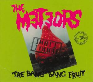 Cover - Meteors, The: Don't Touch The Bang Bang Fruit