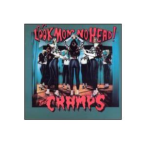 Cover - Cramps, The: Look Mom No Head!