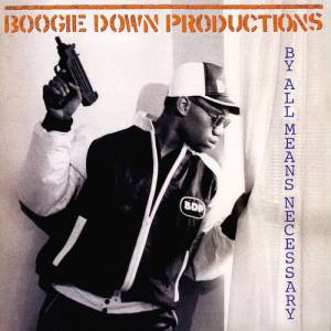 Boogie Down Productions: By All Means Necessary - Cover