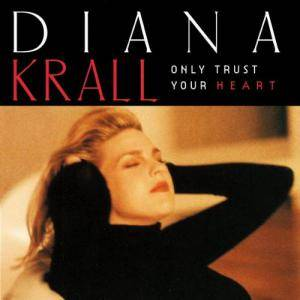 Cover - Diana Krall: Only Trust Your Heart