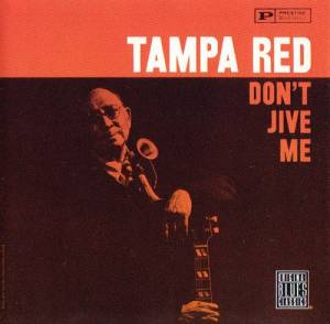 Cover - Tampa Red: Don't Jive Me