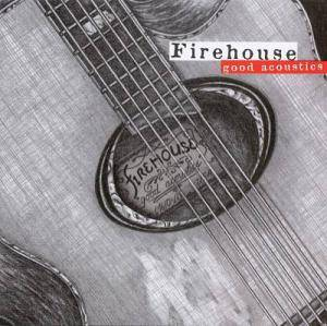 Firehouse: Good Acoustics - Cover