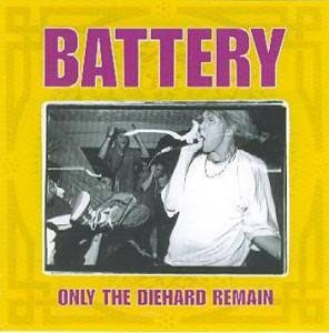 Battery: Only The Diehard Remain - Cover