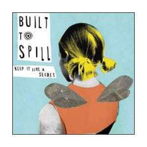 Built To Spill: Keep It Like A Secret - Cover