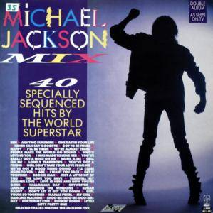 Cover - Michael Jackson & The Jackson Five: Michael Jackson Mix - 40 Specially Sequenced Hits By The World Superstar, The