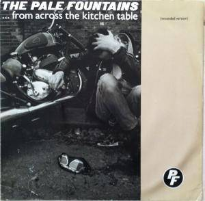 Cover - Pale Fountains, The: From Across The Kitchen Table