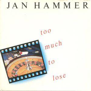 Cover - Jan Hammer: Too Much To Lose