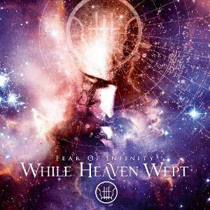While Heaven Wept: Fear Of Infinity - Cover