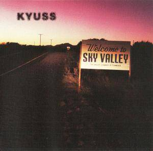 Kyuss: Welcome To Sky Valley (CD) - Bild 1