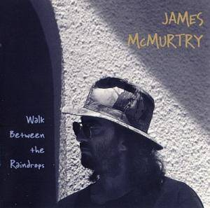 Cover - James McMurtry: Walk Between The Raindrops