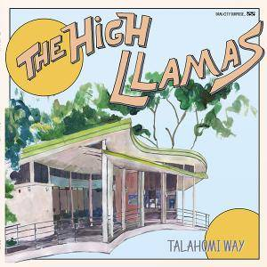 Cover - High Llamas, The: Talahomi Way