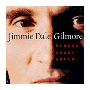 Cover - Jimmie Dale Gilmore: Braver New World
