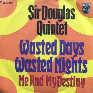 Cover - Sir Douglas Quintet: Wasted Days, Wasted Nights