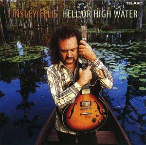 Cover - Tinsley Ellis: Hell Or High Water