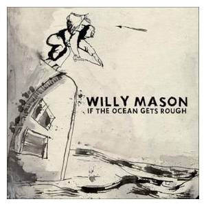 Cover - Willy Mason: If The Ocean Gets Rough