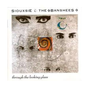 Cover - Siouxsie & The Banshees: Through The Looking Glass