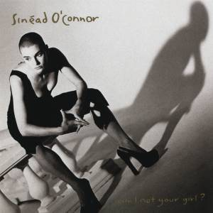 Cover - Sinéad O'Connor: Am I Not Your Girl?