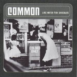 Cover - Common: Like Water For Chocolate