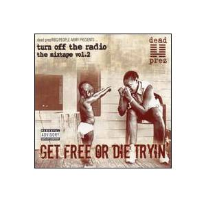 Cover - Dead Prez: Turn Off The Radio Vol. 2 - Get Free Or Die Tryin'