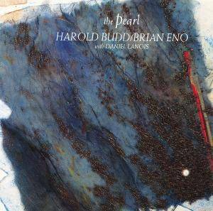 Harold Budd & Brian Eno: Pearl, The - Cover
