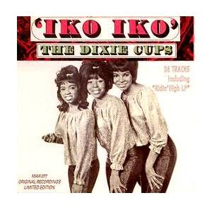 "Cover - Dixie Cups, The: ""Iko Iko"": The Complete Collection"