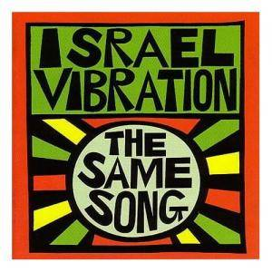 Israel Vibration: The Same Song (CD) - Bild 1