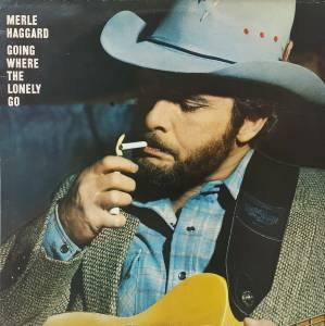 Cover - Merle Haggard: Going Where The Lonely Go