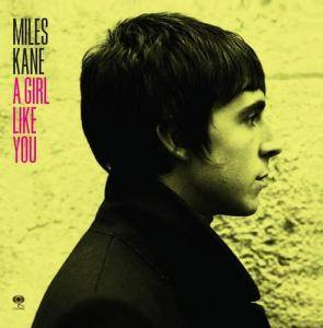 Cover - Miles Kane: Girl Like You, A