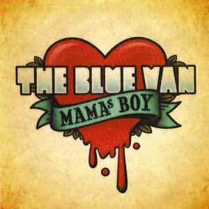 Cover - Blue Van, The: Mama's Boy