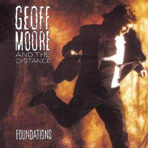 Cover - Geoff Moore And The Distance: Foundations