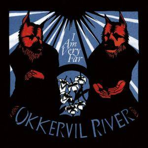 Cover - Okkervil River: I Am Very Far