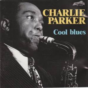 Cover - Charlie Parker: Cool Blues