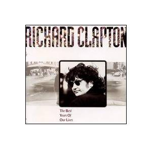 Cover - Richard Clapton: Best Years Of Our Lives, The