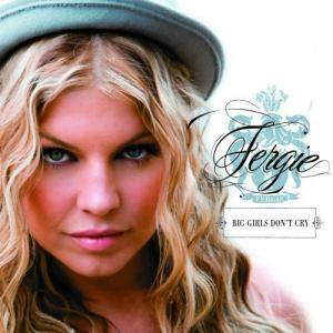 Cover - Fergie: Big Girls Don't Cry