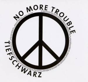 Cover - Tiefschwarz: No More Trouble