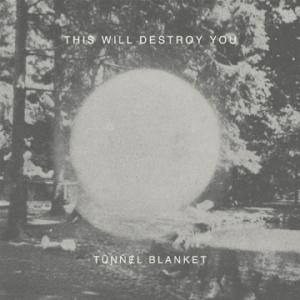 This Will Destroy You: Tunnel Blanket - Cover