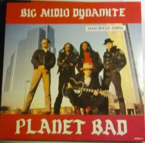 Cover - Big Audio Dynamite: Planet Bad