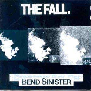 Cover - Fall, The: Bend Sinister