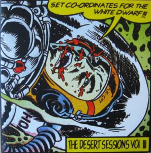 Cover - Desert Sessions: Vol. 3 Set Co-Ordinates For The White Dwarf!!!