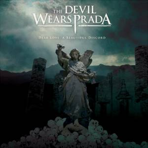 Cover - Devil Wears Prada, The: Dear Love: A Beautiful Discord