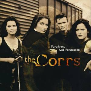 Cover - Corrs, The: Forgiven, Not Forgotten