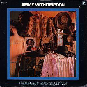 Cover - Jimmy Witherspoon: Handbags And Gladrags