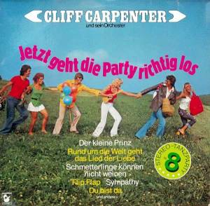 Cliff Carpenter Orchester: Jetzt Geht Die Party Richtig Los - Stereo-Tanzparty Nr. 8 - Cover