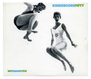 Cover - Real Tuesday Weld, The: Kindercore Fifty: We Thank You