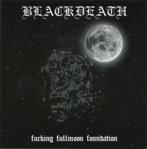 Blackdeath: Fucking Fullmoon Foundation - Cover
